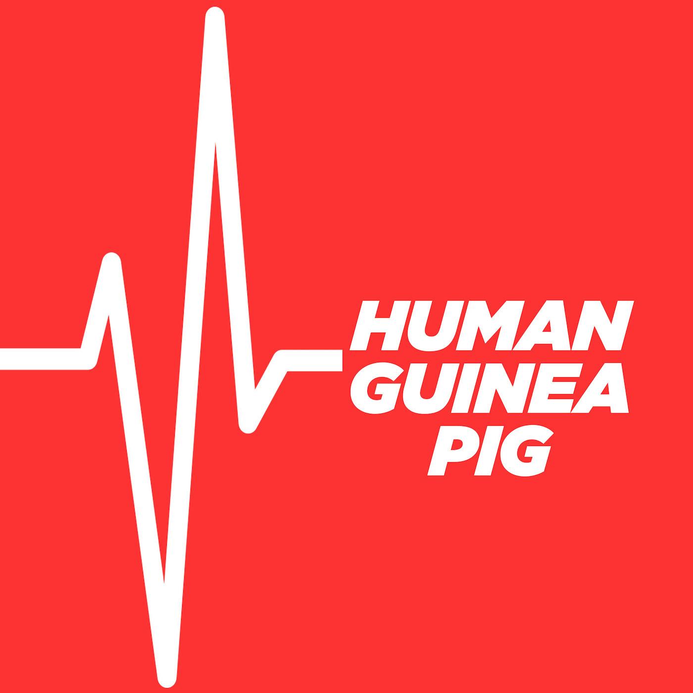 Human Guinea Pig Podcast